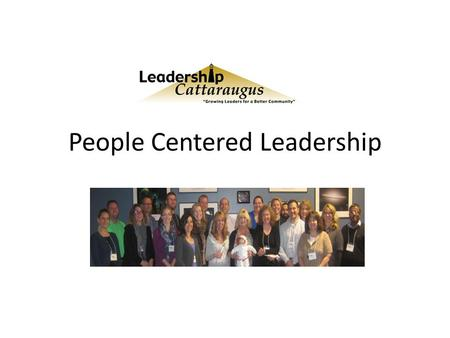 People Centered Leadership. Company with People Centered Leadership Bob Chapman-Barry Wehmiller https://www.youtube.com/watch?v=6wR7fLO K_MM https://www.youtube.com/watch?v=6wR7fLO.
