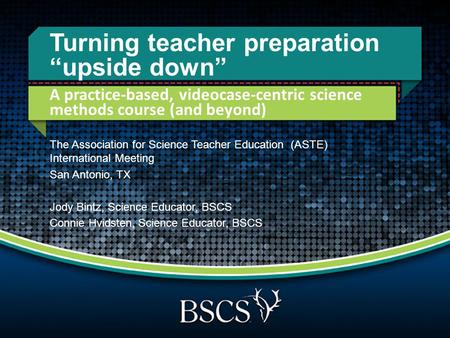 "Turning teacher preparation ""upside down"" A practice-based, videocase-centric science methods course (and beyond) The Association for Science Teacher Education."