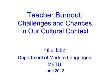 Teacher Burnout: Challenges and Chances in Our Cultural Context