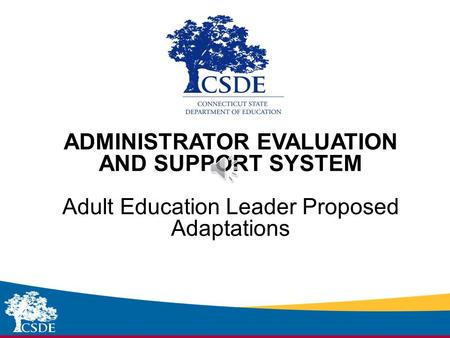Sub-heading ADMINISTRATOR EVALUATION AND SUPPORT SYSTEM Adult Education Leader Proposed Adaptations.