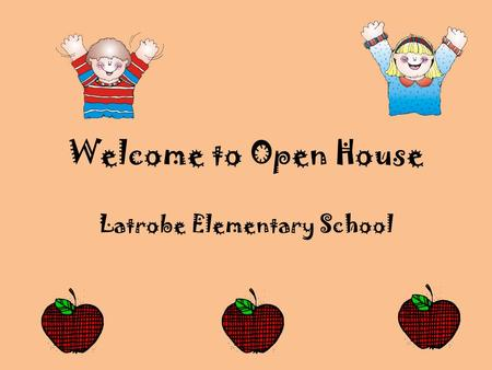 Welcome to Open House Latrobe Elementary School.