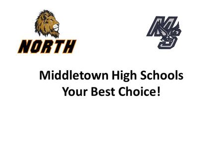 Middletown High Schools Your Best Choice!. Middletown High Schools offer a diversified curriculum, a wide range of athletic and co-curricular activities.