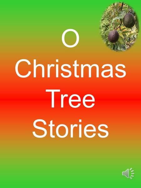 O Christmas Tree Stories O Christmas Tree Objective: To teach the literary term symbolism. Writers often use symbols to give extra meaning to the work.