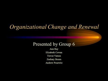 Organizational Change and Renewal