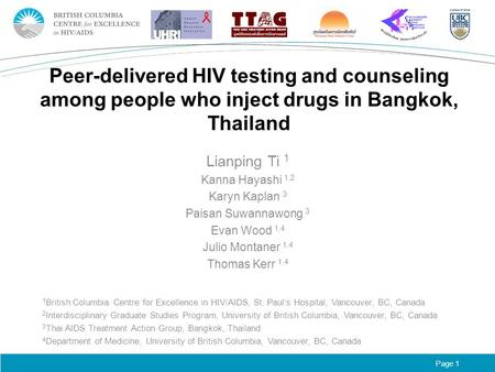 Page 1 Peer-delivered HIV testing and counseling among people who inject drugs in Bangkok, Thailand Lianping Ti 1 Kanna Hayashi 1,2 Karyn Kaplan 3 Paisan.