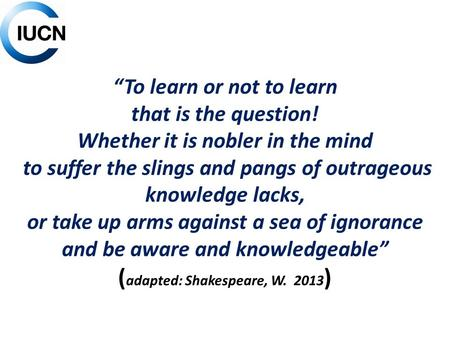 """To learn or not to learn that is the question! Whether it is nobler in the mind to suffer the slings and pangs of outrageous knowledge lacks, or take."