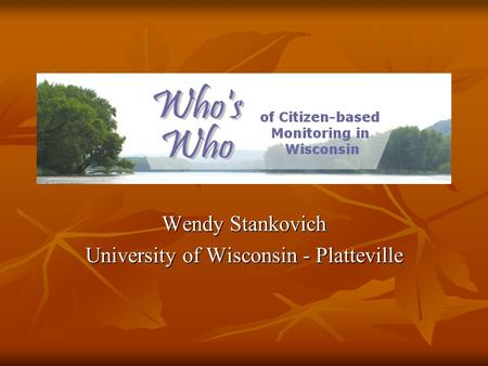 Wendy Stankovich University of Wisconsin - Platteville.