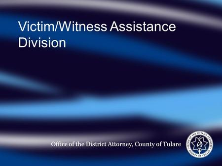 Victim/Witness Assistance Division Office of the District Attorney, County of Tulare.