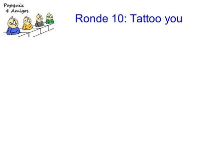 Ronde 10: Tattoo you. 1.50 Cent: P.I.M.P. Ronde 10: Tattoo you 1.50 Cent: P.I.M.P.F.