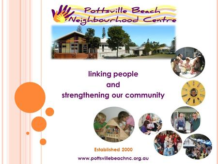 linking people and strengthening our community Established 2000 www.pottsvillebeachnc.org.au.