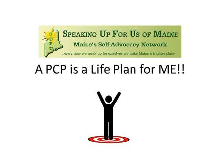 A PCP is a Life Plan for ME!!
