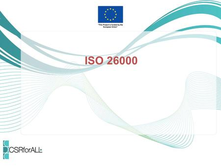 ISO 26000. 2 What is ISO? ISO (International Organization for Standardization) is the world's largest developer of voluntary International Standards.