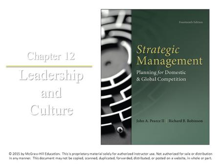 Leadership and Culture Chapter 12 © 2015 by McGraw-Hill Education. This is proprietary material solely for authorized instructor use. Not authorized for.