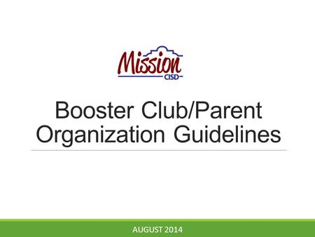 Booster Club/Parent Organization Guidelines AUGUST 2014.