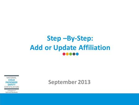 Step –By-Step: Add or Update Affiliation September 2013.
