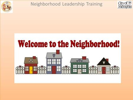 Neighborhood Associations 101: Neighborhood Leadership Training.