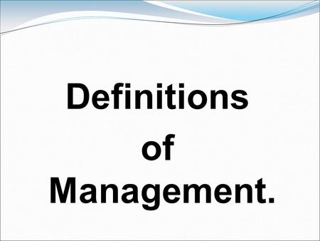 Definitions of Management.