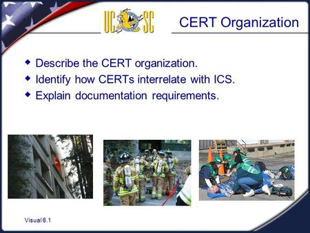 CERT Organization Describe the CERT organization.