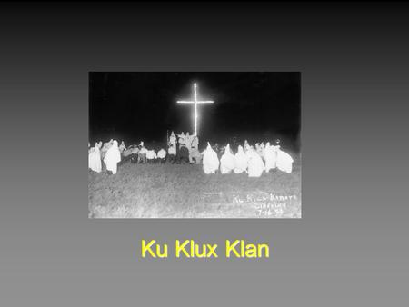 a history of the ku klux klan a white supremacy organization Most americans today likely think of the ku klux klan as an organization whose heyday came and white supremacy together published in the atlantic.