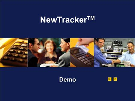 NewTracker TM Demo. What is the NewTracker TM ? NewTracker TM provides a turn-key solution for your organization to expand its business services offerings.