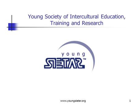 Www.youngsietar.org1 Young Society of Intercultural Education, Training and Research.