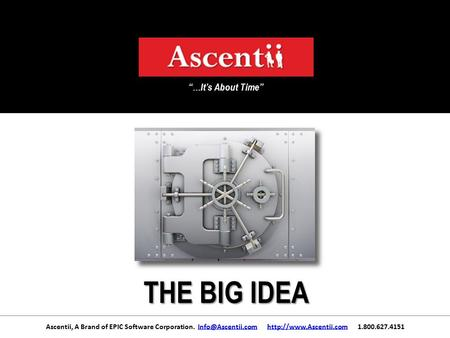 "Ascentii, A Brand of EPIC Software Corporation.  ""…It's."
