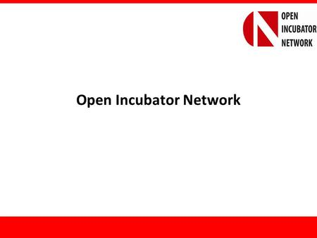 Open Incubator Network. Index Context Concept of OIN Services Responsibility Matrix Commercial Model Benefits SRCOEM.