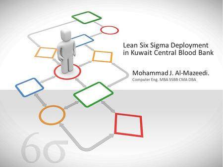 Lean Six Sigma Deployment in Kuwait Central Blood Bank