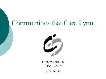 Communities that Care Lynn.  CTC 's mission is to promote a safe, healthy, and substance-abuse free environment that supports positive youth, family,