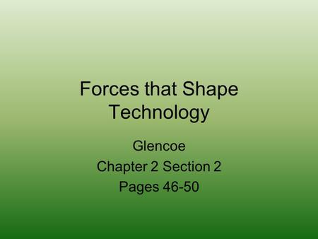 Forces that Shape Technology
