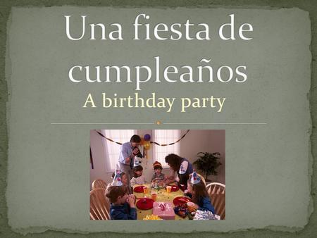 A birthday party.