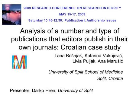 Analysis of a number and type of publications that editors publish in their own journals: Croatian case study Lana Bošnjak, Katarina Vukojević, Livia Puljak,