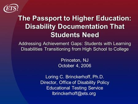 The Passport to Higher Education: Disability Documentation That Students Need Addressing Achievement Gaps: Students with Learning Disabilities Transitioning.