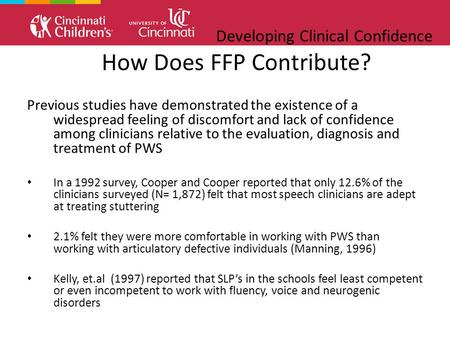 Developing Clinical Confidence How Does FFP Contribute? Previous studies have demonstrated the existence of a widespread feeling of discomfort and lack.
