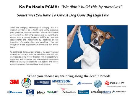 Sometimes You have To Give A Dog Gone Big High Five Times are changing. Technology is changing. But as a medical provider or as a health care facility.