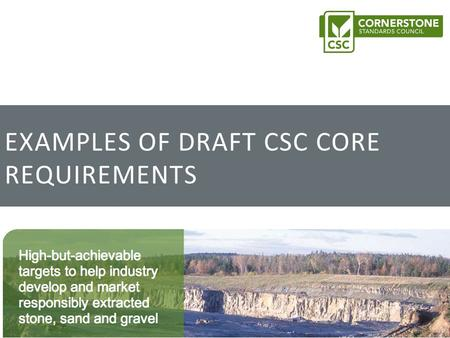 EXAMPLES OF DRAFT CSC CORE REQUIREMENTS. ConsultationCSC certification Siting Requirements Contact usOperational & Planning Requirements Slide 2 Reading.