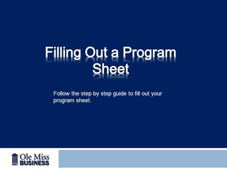 Follow the step by step guide to fill out your program sheet.