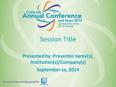 Session Title Presented by: Presenter name(s), Institution(s)/Company(s) September xx, 2014.