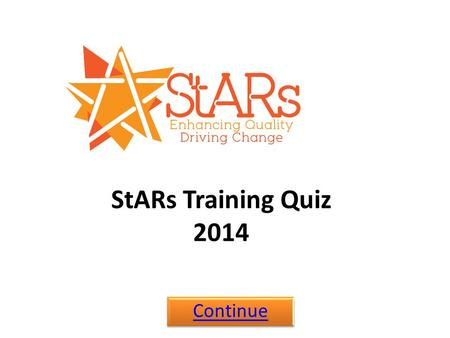 StARs Training Quiz 2014 Continue. How much do you know about your Students' Union? Click on the answer you think is right 1.Worcester Students' Union.