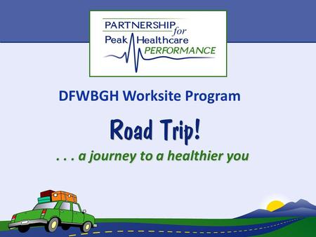 DFWBGH Worksite Program... a journey to a healthier you.