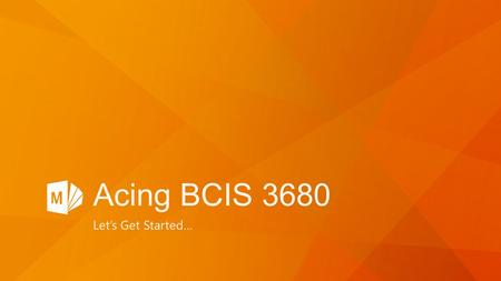 Acing BCIS 3680 Let's Get Started….