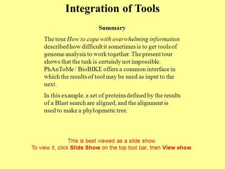 Integration of Tools Click to start This is best viewed as a slide show. To view it, click Slide Show on the top tool bar, then View show. Summary The.
