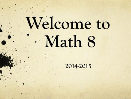 Welcome to Math 8 2014-2015.