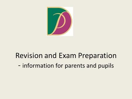 Revision and Exam Preparation - information for parents and pupils.