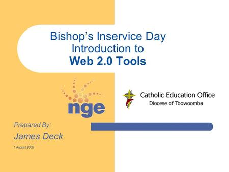 Bishop's Inservice Day Introduction to Web 2.0 Tools Prepared By: James Deck 1 August 2008.