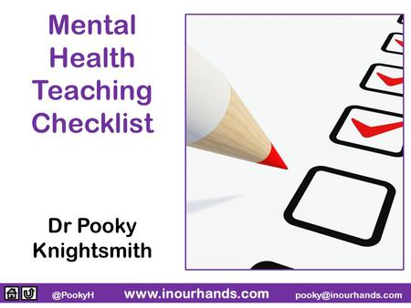 @PookyH  Mental Health Teaching Checklist Dr Pooky Knightsmith.