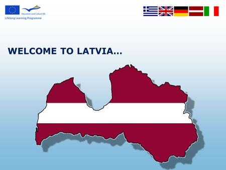 WELCOME TO LATVIA…. Who are the students we are working with?