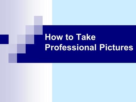 How to Take Professional Pictures. Get to know different aspects of photography Get proper equipment Learn everything you can about your camera – KNOW.