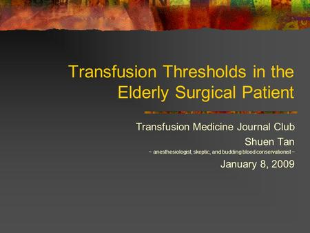 Transfusion Thresholds in the Elderly Surgical Patient