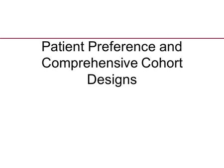 Patient Preference and Comprehensive Cohort Designs.